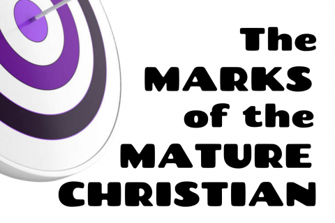 The Marks of a Mature Christian